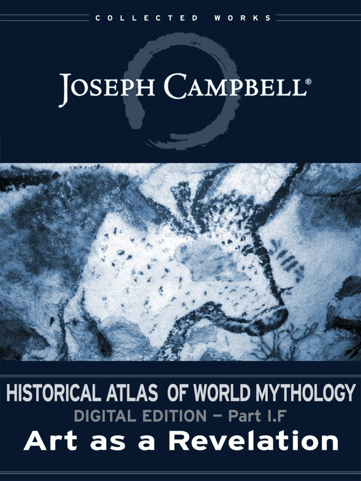 eSingle: Historical Atlas of World Mythology: (I.F.) Art as a Revelation
