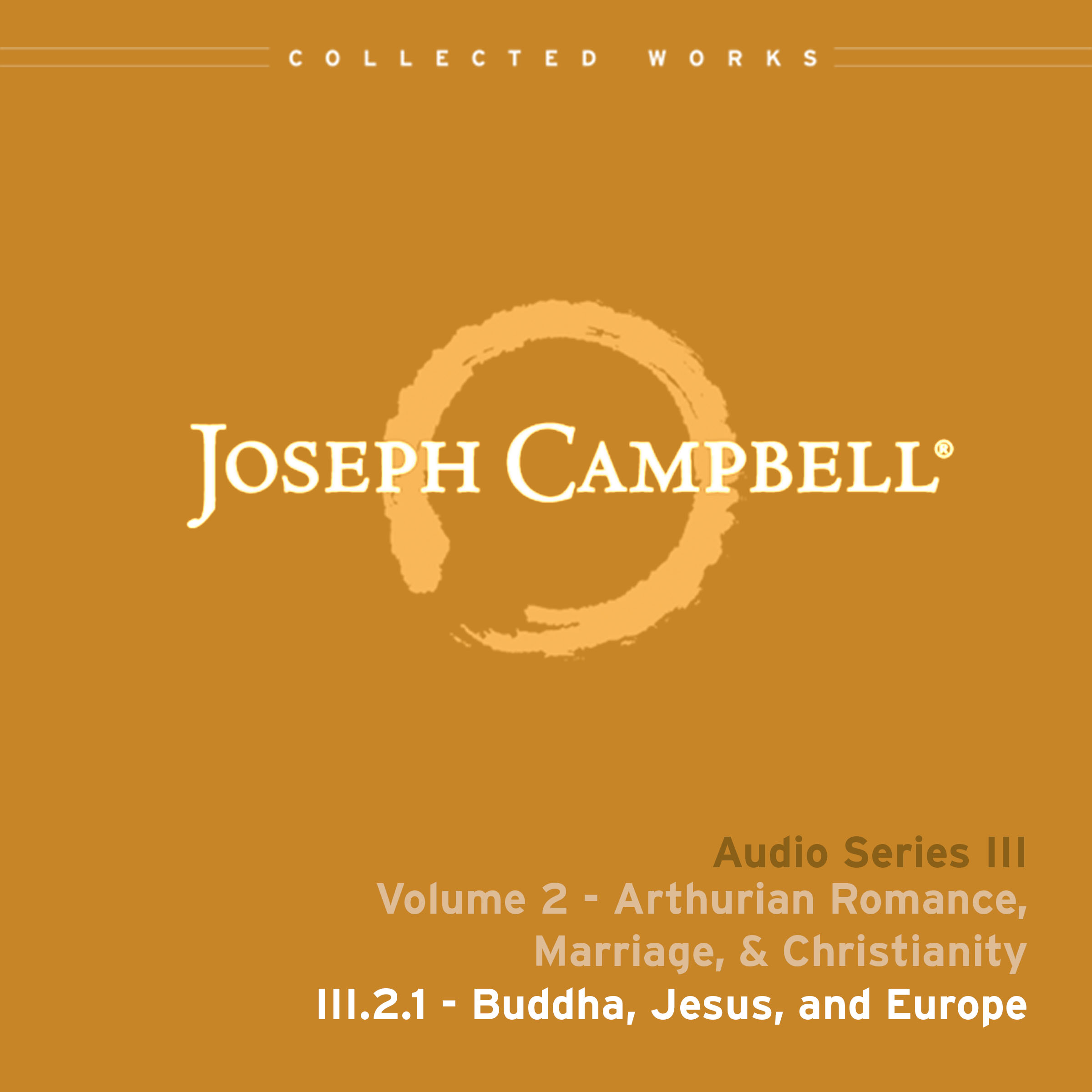 Buddha, Jesus, and Europe (Audio: Lecture III.2.1)