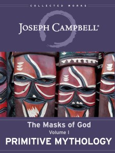 The Masks of God: Primitive Mythology (Collected Works digital edition)