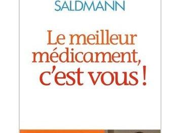 Livre à dévorer! Le meilleur médicament, c'est vous! Dr Frédéric Saldmann