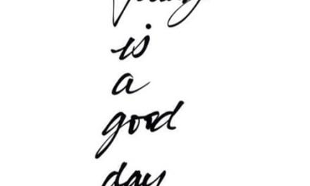 Aujourd'hui est un bon jour.