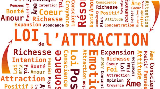 Est-ce que la loi d'Attraction fonctionne pour vous?