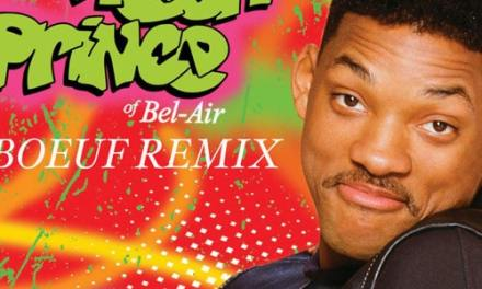 Will Smith – Fresh Prince Of Bel Air (Le Boeuf Remix)