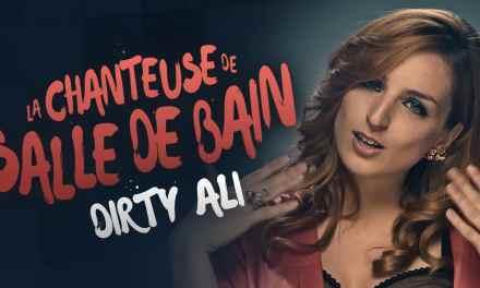 Dirty Ali : Chanteuse de salle de bain