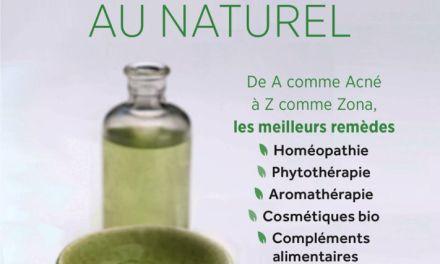 Soigner sa peau au naturel – De A comme Acné à Z comme Zona, les meilleurs remèdes