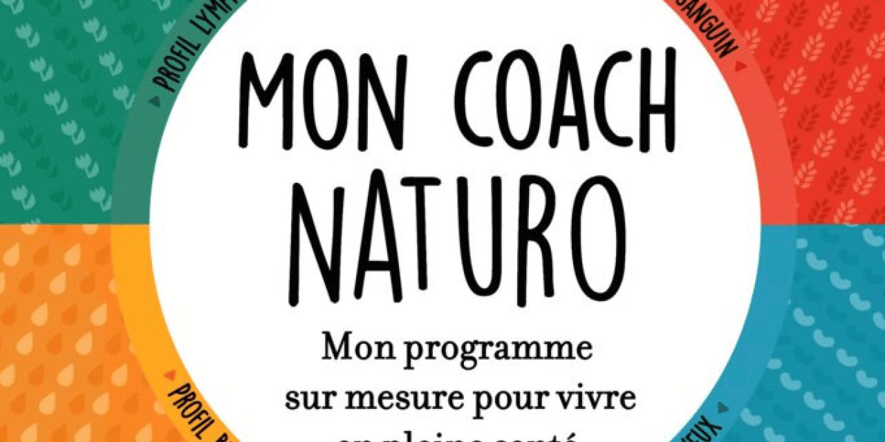 Mon Coach Naturo – Mon programme sur mesure pour vivre en pleine santé – Natacha GUNSBURGER