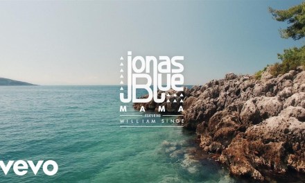 Jonas Blue – Mama ft. William Singe