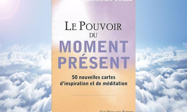 Le Pouvoir du moment présent : 50 nouvelles cartes d'inspiration et de médiation – Eckhart Tolle