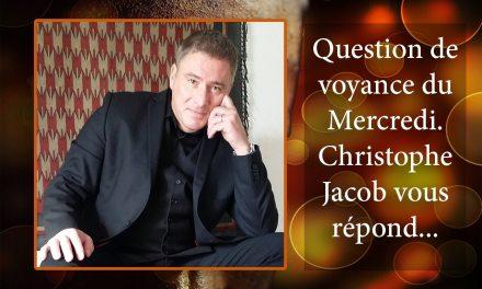 RÉPONSE DE CHRISTOPHE JACOB À LA QUESTION DE VOYANCE GRATUITE DU 17 JANVIER 2018. GAGNANTE: PASCALE