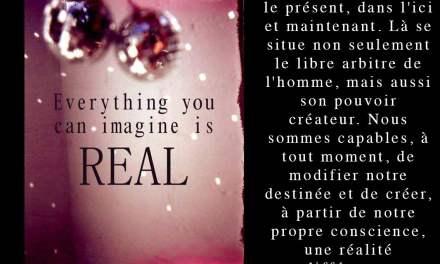 La seule réalité qui soit…