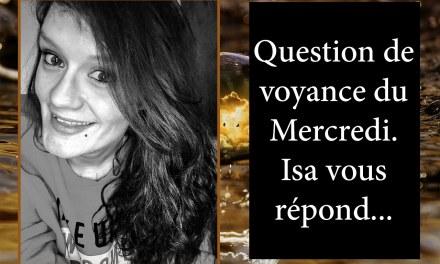 RÉPONSE D' ISA À LA QUESTION DE VOYANCE GRATUITE DU 4 Avril 2018. GAGNANTE: Isabelle