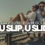 Shaggy – If U Slip, U Slide (You Could Be Mine) ft. Melissa Musique