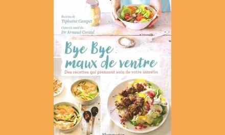Bye Bye maux de ventre – Des recettes qui prennent soin de votre intestin