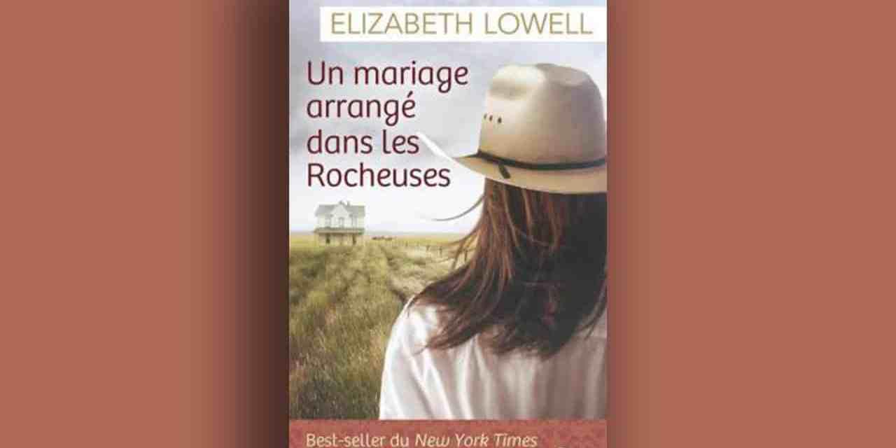Un mariage arrangé dans les Rocheuses – Elizabeth Lowell