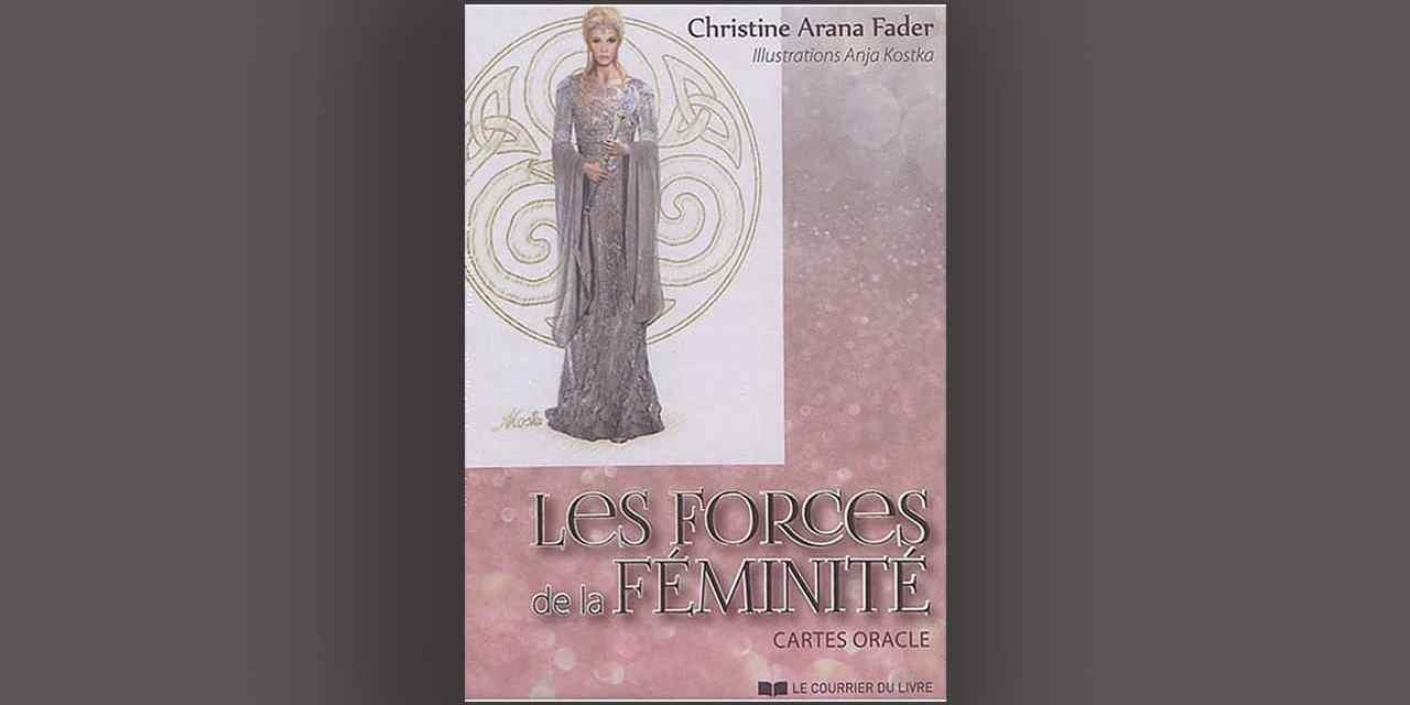 Cartes oracle: LES FORCES DE LA FÉMINITÉ – Christine ARANA FADER