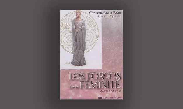 Cartes oracle: LES FORCES DE LA FÉMINITÉ – Christine ARANA FADER
