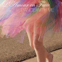 L'AmourEnFuite_DanceWithMe_200