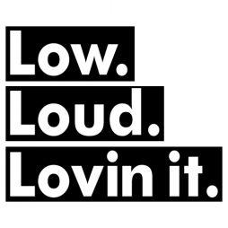 0712---Low-Loud-Lovin-It-W