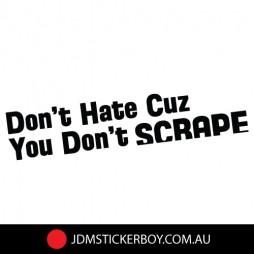 0591ST-Dont-Hate-Cuz-You-Dont-Scrape-190x39-W
