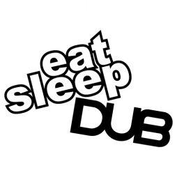 0503---Eat-Sleep-Dub-W