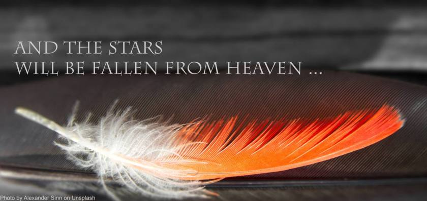 And the stars will be fallen from heaven