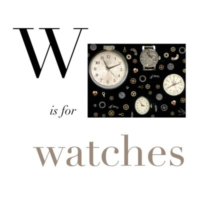 W is for Watches