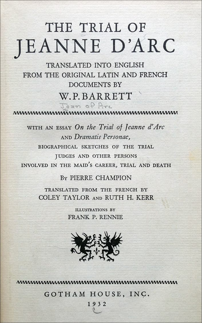 The Trial of Jeanne d'Arc By W  P  Barrett