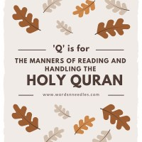 Q is for Quran-  Rules for Reading and handling the Holy Quran