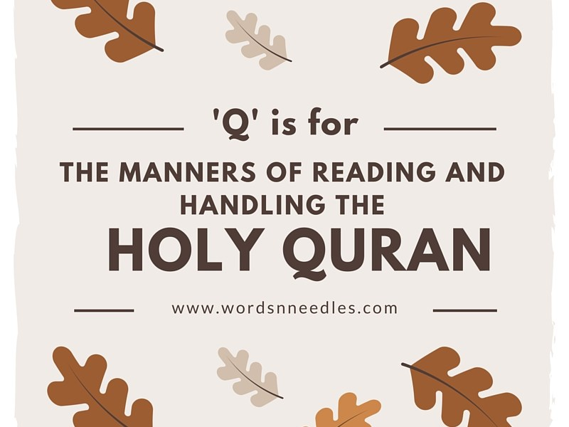 Q is for manners of reading and handling the holy quran