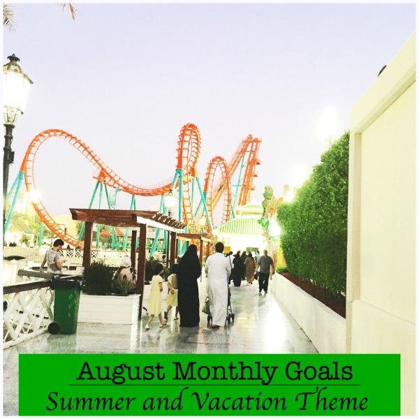 Summer and Vacation Theme August Monthly goals