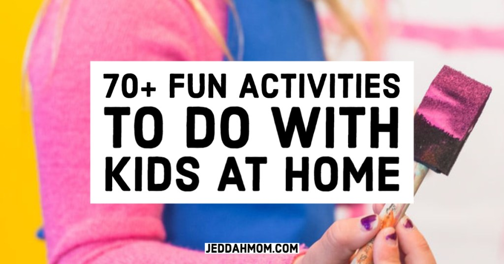 fun kids activities to do when you are stuck at home