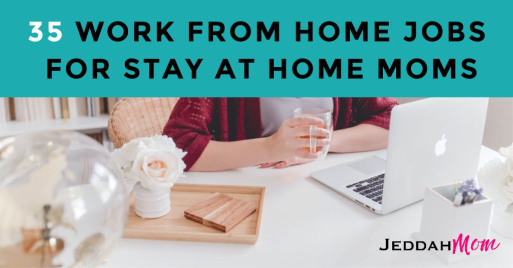 Work at home jobs for stay at home moms _ JeddahMom