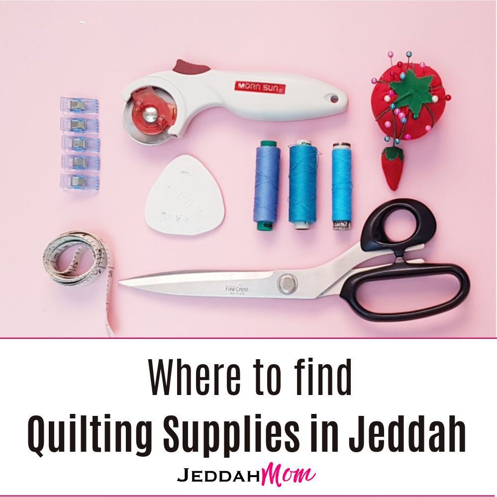 Quilting supplies in Jeddah sewing machines fat quarters JeddahMom