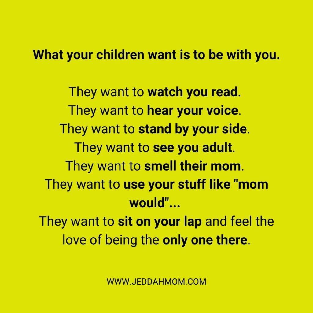 Your children want... JeddahMom