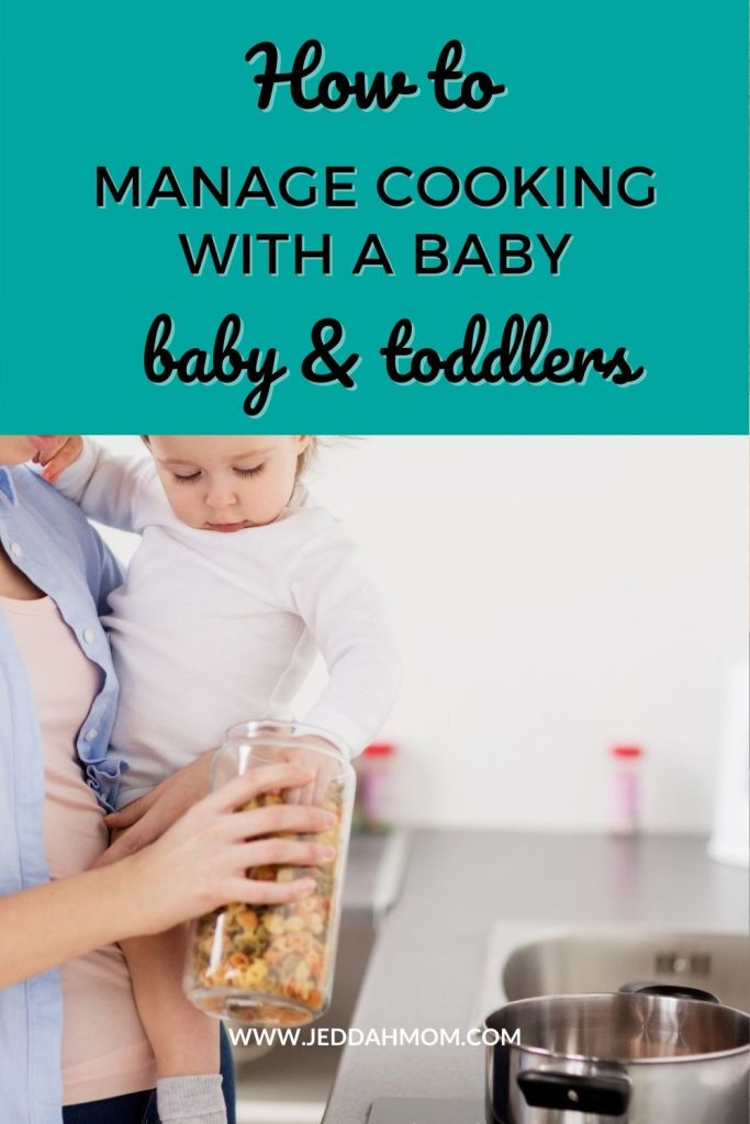 how to manage cooking with baby and toddler jeddahmom
