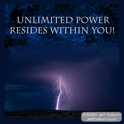 Unlimited Power Resides Within You!