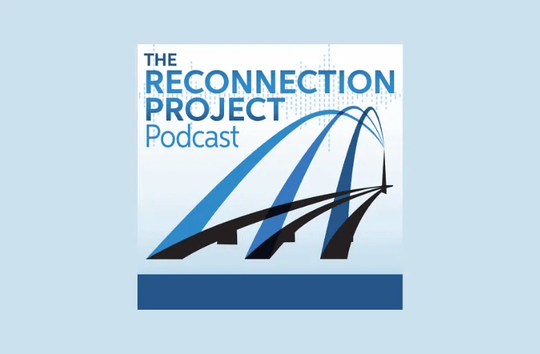 The Reconnection Project Podcast!