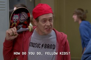 "Screenshot of Steve Buscemi in the tv show ""Community"" with skateboard, backwards hat and captioned ""How do you do, fellow kids?"""