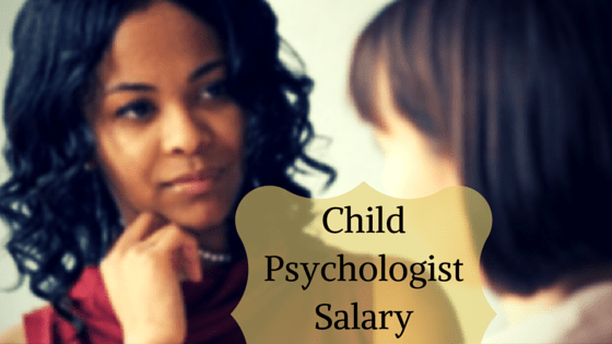 Child Psychologist Salary