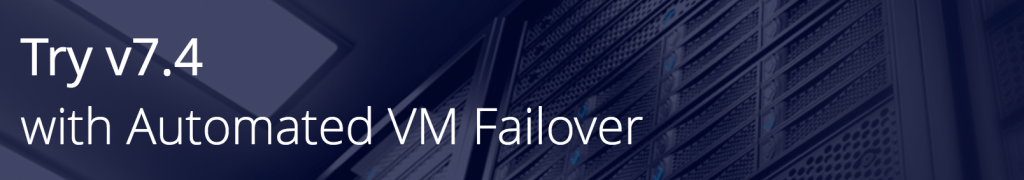 NAKIVO Releases Backup & Replication v7.4 with Automated VM Failover [Sponsored]