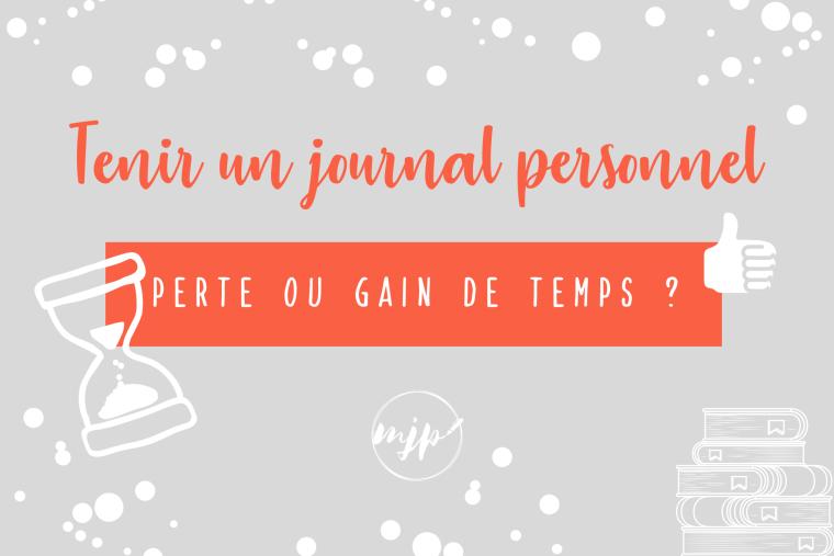 Couverture de l'article Tenir un journal personnel : perte ou gain de temps ?
