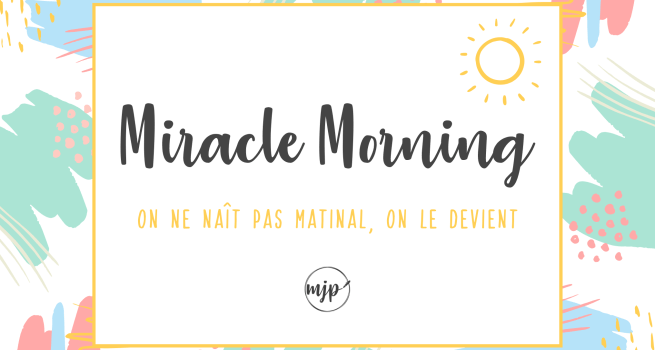 Couverture de l'article Miracle Morning : On ne naît pas matinal, on le devient