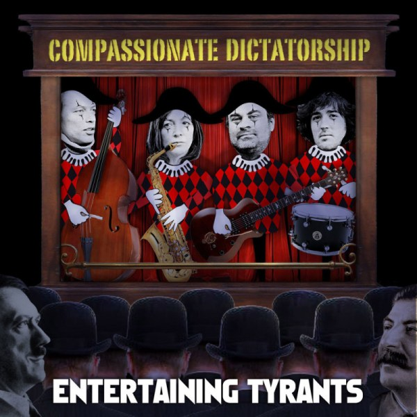 Compassionate+Dictatorship+Entertaining+Tyrants