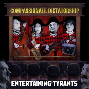Compassionate Dictatorship Entertaining Tyrants