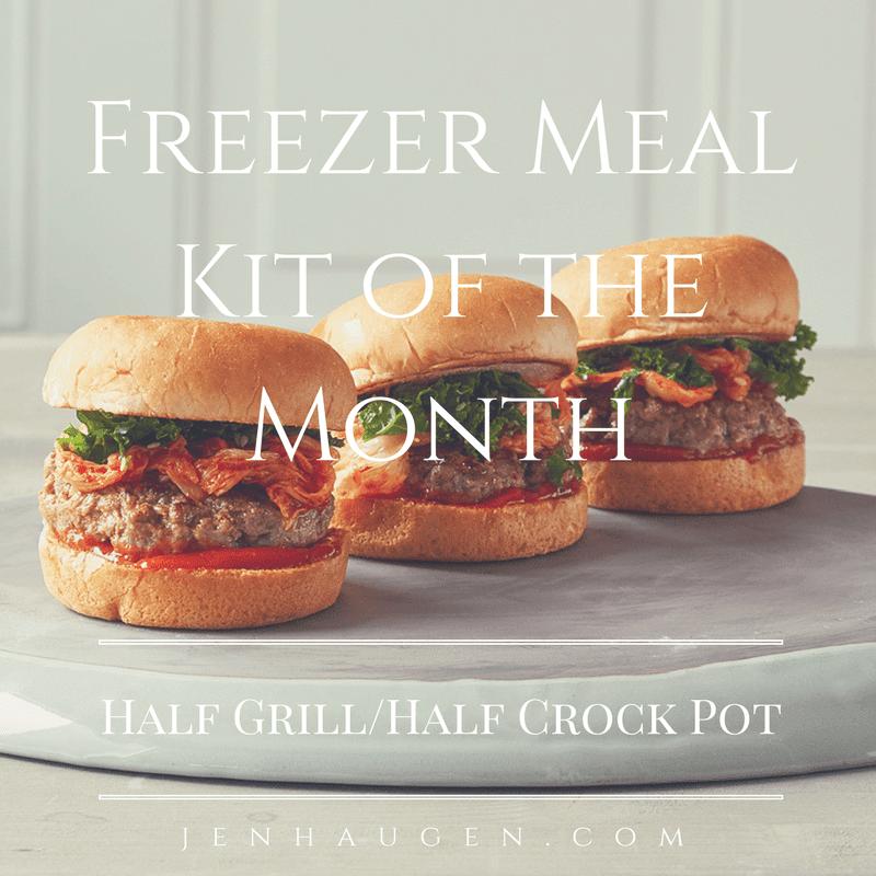 Freezer Meal Kit of the Month Jen Haugen