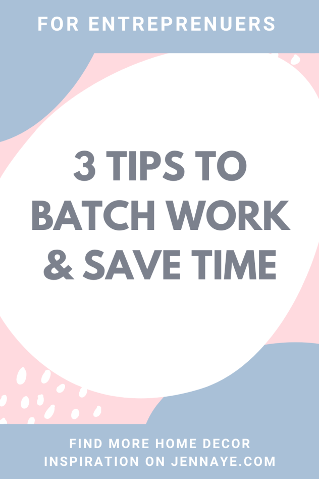BATCH WORK AND SAVE TIME