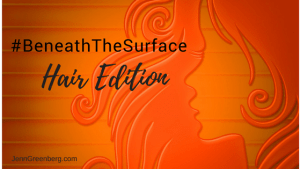 Beneath the Surface Hair Edition