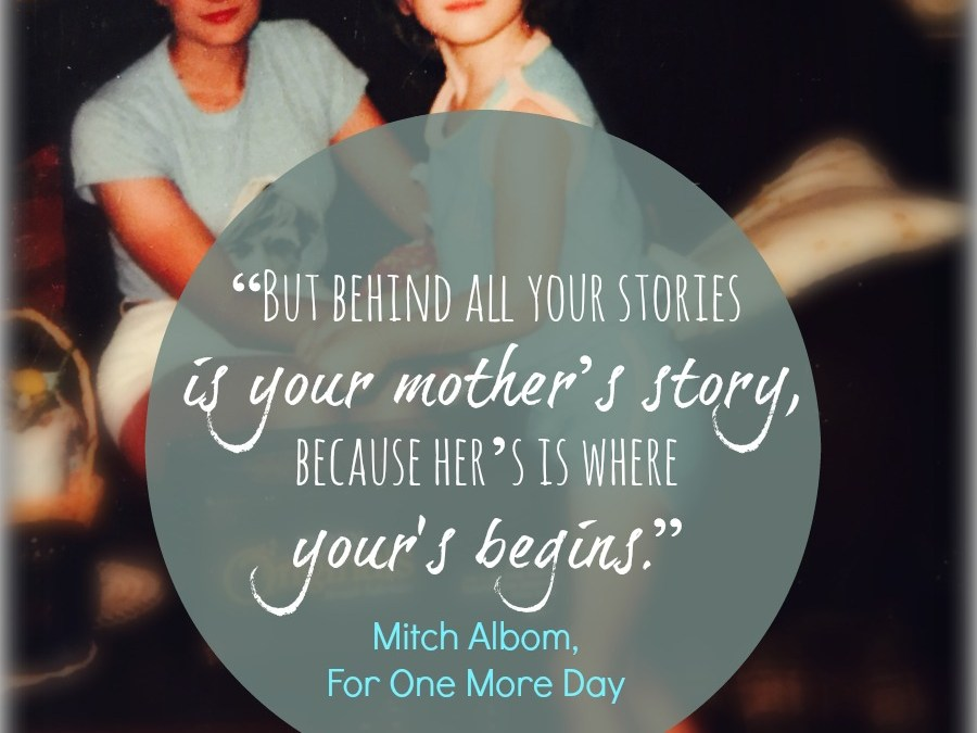 Words to My Mom…