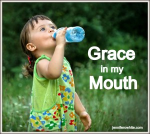 prayfully speaking grace in my mouth jenniferowhite.com