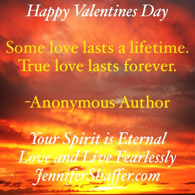 Image of: Positive Happy Valentines Day True Love Is Forever Your Spirit Is Eternal Jennifer M Shaffer Jennifer M Shaffer Spiritual Intuitive Psychic Medium
